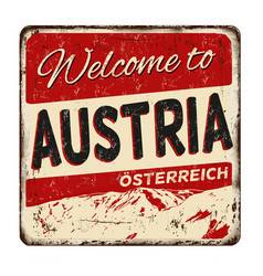 welcome to austria vintage rusty metal sign vector image