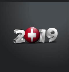 2019 grey typography with switzerland flag happy vector