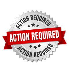 action required round isolated silver badge vector image