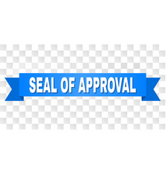 blue tape with seal of approval caption vector image
