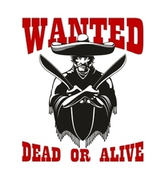Wanted poster with dangerous mexican bandit vector image