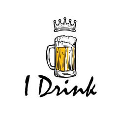 i drink beer wear crown background image vector image vector image