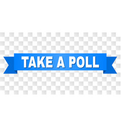 Blue stripe with take a poll caption vector
