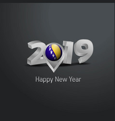 Happy new year 2019 grey typography with bosnia vector