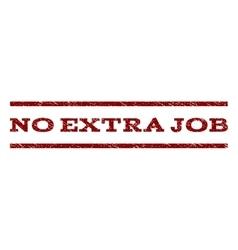 No extra job watermark stamp vector