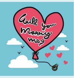 will you marry me balloon cartoon vector image