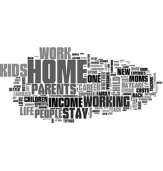 Are stay at home moms better text word cloud vector