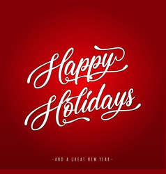 happy holidays lettering greeting card vector image