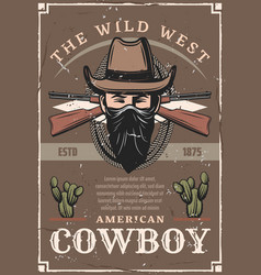 Cowboy in hat from american wild west retro poster vector