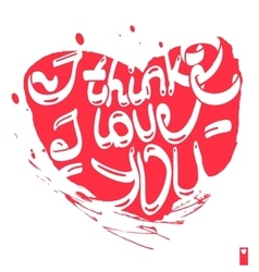 declaration of love i think i love you vector image