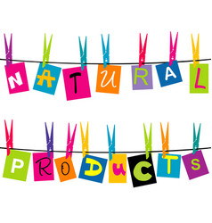 natural products message with colored pieces of vector image