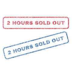 2 hours sold out textile stamps vector