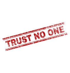 Grunge textured trust no one stamp seal vector