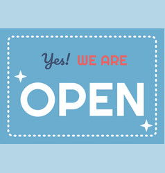 signs open with we are open massage vector image