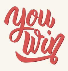 You win hand drawn lettering isolated on white vector