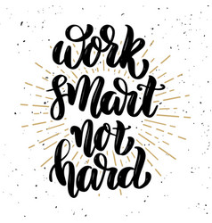 work smart not hard hand drawn motivation vector image