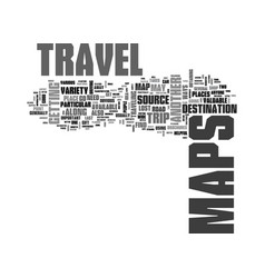 where to find travel maps text word cloud concept vector image