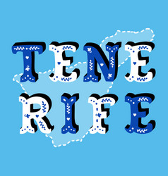 tenerife decorative ornate text with island map vector image