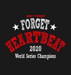 Do not forget heartbeat baseball design vector
