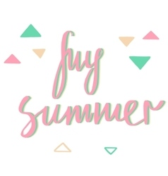 My summer Your summer Modern calligraphy vector image