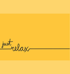 chill just relax text hand drawn lettering summer vector image