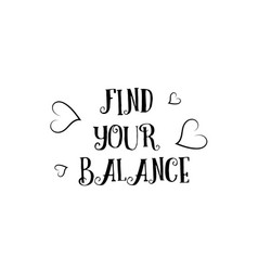 find your balance love quote logo greeting card vector image