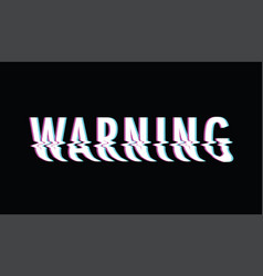 Warning glitch text vector