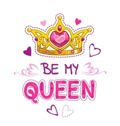 Be my queen vector image