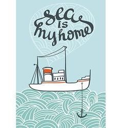hand drawn typography sea poster with ship and vector image