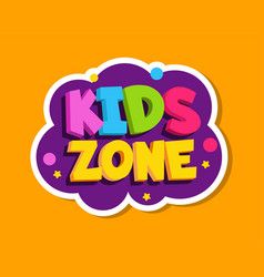 playroom label kids zone colorful sticker design vector image