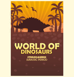 Poster world dinosaurs prehistoric world vector