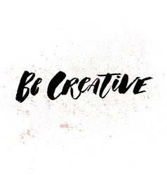 A positive word calls for action be creative vector