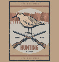 Bird hunting retro banner for hunter club design vector