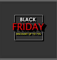 black friday banner template with 3d shadow effect vector image