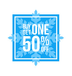 Buy one get one 50 off sign square winter sale vector