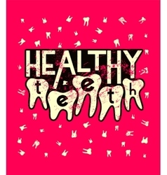 Healthy teeth Typographic grunge dental poster vector