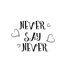 never say never love quote logo greeting card vector image