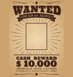 Wanted vintage western poster dead or alive crime vector