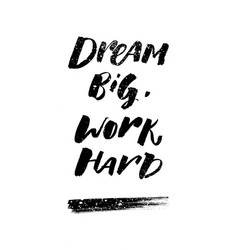 A positive word calls for action dream big work vector