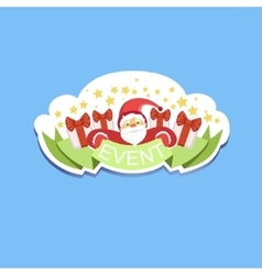 Event Template Label Cute Sticker With Santa Claus vector image vector image