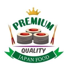 Premium quality sushi rolls with tuna badge design vector image