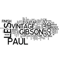 Les paul vintage gibson guitars a history text vector