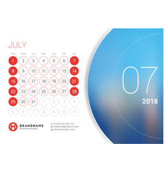 July 2018 desk calendar for 2018 year vector
