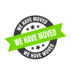 We have moved sign we have moved black-green vector