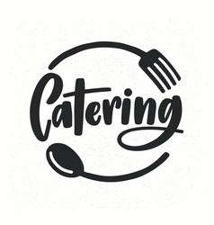 Catering company logotype with lettering written vector
