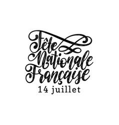 Fete nationale francaise hand lettering phrase vector
