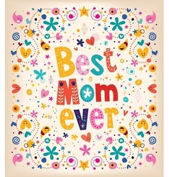Happy Mothers Day card Best Mom Ever vector image