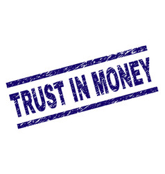 Scratched textured trust in money stamp seal vector