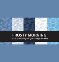 Parallelogram pattern set frosty morning vector
