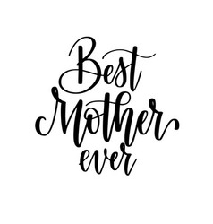 best mom ever calligraphy design posters vector image